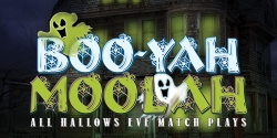Boo-Yah Moolah: All Hallows Eve Match Plays